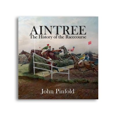 Aintree – The History of the Racecourse – cover