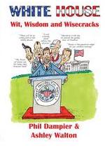 White House: Wit, Wisdom & Wisdom